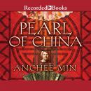 Pearl of China, Anchee Min