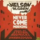 Never Come Morning, Nelson Algren