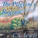 Pilgrim's Regress: An Allegorical Apology for Christianity, Reason, and Romanticism, C.S. Lewis