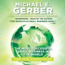 Most Successful Small Business in the World: The Ten Principles, Michael E. Gerber