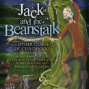 Jack and the Beanstalk and Other Classics of Childhood, Various Authors