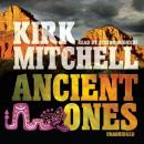 Ancient Ones: An Emmett Parker and Anna Turnipseed Mystery, Kirk Mitchell