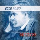 Ecce Homo: How One Becomes What One Is, Friedrich Nietzsche
