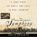 Inextinguishable Symphony: A True Story of Music and Love in Nazi Grmany, Martin Goldsmith