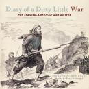 Diary of a Dirty Little War: The Spanish-American War of 1898, Harvey Rosenfeld