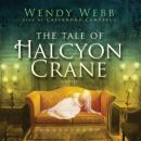Tale of Halcyon Crane, Wendy Webb