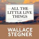 All the Little Live Things, Wallace Stegner