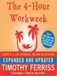 4-Hour Workweek (Expanded and Updated):Escape 9-5, Live Anywhere, and Join the New Rich, Timothy Ferriss