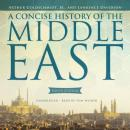 A Concise History of the Middle East: Ninth Edition, Arthur Goldschmidt Jr., Lawrence Davidson