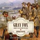Gray Fox: Robert E. Lee and the Civil War, Burke Davis