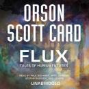 Flux: Tales of Human Futures: Book 2 of Maps in a Mirror, Orson Scott Card