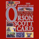 Hanged Man: Tales of Dread: Book 1 of Maps in a Mirror, Orson Scott Card