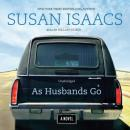 As Husbands Go: A Novel, Susan Isaacs