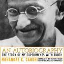 An Autobiography: The Story of My Experiments with Truth, Mohandas Gandhi