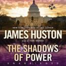 Shadows of Power, James W. Huston