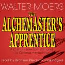 Alchemaster's Apprentice: A Culinary Tale from Zamonia by Optimus Yarnspinner, Walter Moers