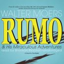 Rumo & His Miraculous Adventures: A Novel in Two Books, Walter Moers