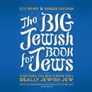 Big Jewish Book for Jews: Everything You Need to Know to Be a Really Jewish Jew, Barbara Davilman, Ellis Weiner