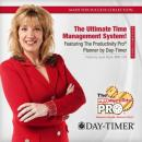 The Ultimate Time Management System!: Featuring The Productivity Pro' Planner by Day-Timer, Made for Success