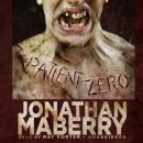 Patient Zero: A Joe Ledger Novel, Jonathan Maberry