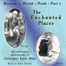 Beyond the World of Pooh, Part 1: The Enchanted Places, Christopher Milne
