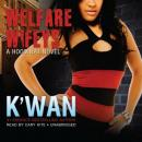 Welfare Wifeys: A Hood Rat Novel, K'wan