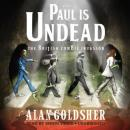 Paul Is Undead: The British Zombie Invasion, Alan Goldsher