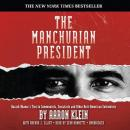 Manchurian President: Barack Obama's Ties to Communists, Socialists, and Other Anti-American Extremists, Brenda J. Elliott, Aaron J. Klein