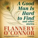 A Good Man Is Hard to Find and Other Stories Audiobook