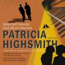 Patricia Highsmith: Selected Novels and Short Stories, Patricia Highsmith