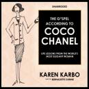 Gospel According to Coco Chanel: Life Lessons from the World's Most Elegant Woman, Karen Karbo