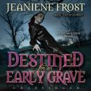 Destined for an Early Grave: A Night Huntress Novel, Jeaniene Frost