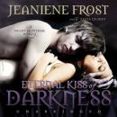 Eternal Kiss of Darkness: The Night Huntress World, Book 2, Jeaniene Frost