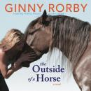 Outside of a Horse, Ginny Rorby