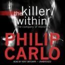 Killer Within: In the Company of Monsters, Philip Carlo