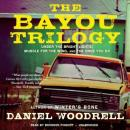 The Bayou Trilogy, Daniel Woodrell