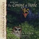 The Coming of Hoole: Guardians of Ga'Hoole, Book 10 Audiobook