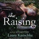 Raising: A Novel, Laura Kasischke