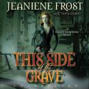 This Side of the Grave: A Night Huntress Novel, Jeaniene Frost