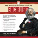 Politically Incorrect Guide to Socialism, Kevin Williamson