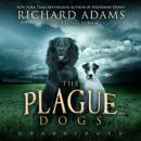 Plague Dogs: A Novel, Richard Adams