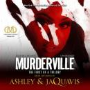 Murderville: The First of a Trilogy, Ashley and JaQuavis