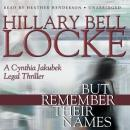 But Remember Their Names: A Cynthia Jakubek Legal Thriller, Hillary Bell Locke