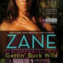 Gettin' Buck Wild: Sex Chronicles II, Zane