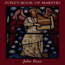 Foxe's Book of Martyrs, John Foxe