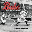 Babe: The Legend Comes to Life, Robert W. Creamer