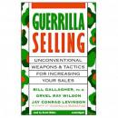 Guerrilla Selling: Unconventional Weapons and Tactics for Increasing Your Sales, Bill Gallagher, Orvel Ray Wilson, Jay Conrad Levinson
