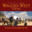 Wagons West Texas!