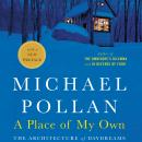 Place of My Own, Michael Pollan