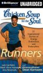 Chicken Soup for the Soul: Runners - 31 Stories of Adventure, Comebacks, and Family Ties, Ultramarathoner Dean Karnazes, Mark Victor Hansen, Amy Newmark, Jack Canfield